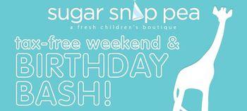 Sugar Snap Pea tax-free Birthday Bash August 5th