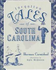 Forgotten Tales of South Carolina is a book of local tales as written by Carmichael, the tales are legendary and have been handed down from generations past.