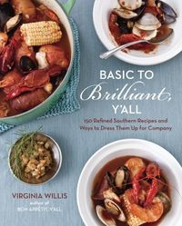 Basic to Brilliant written by Virginia Willis, amazing cookbook!
