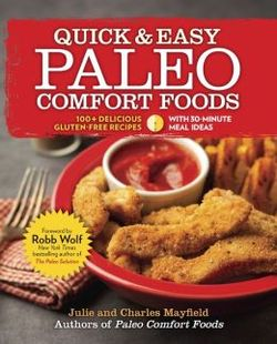 Quick & Easy Paleo Comfort Foods 100 Delicious Gluten-free Recipes
