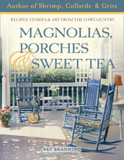 Pat Branning Magnolias, Porches, and Sweet Tea