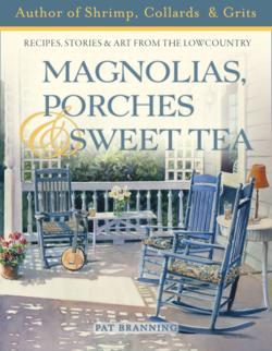 Pat Branning Magnolias, Porches, and Sweet Tea