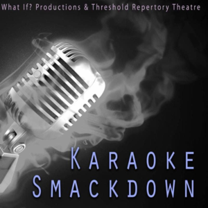 Threshold Repertory Theatre Karaoke Smackdown