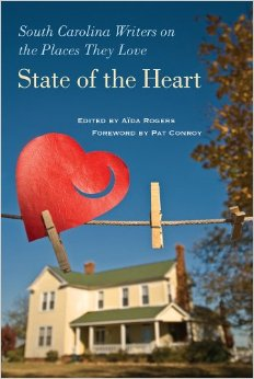 State of the Heart South Carolina Writers on the Places They Love
