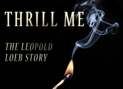 Thrill Me The Leopold and Loeb Story