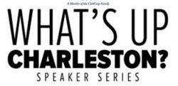 What's Up Charleston Speaker Series