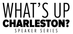 What Up Charleston Speaker Series
